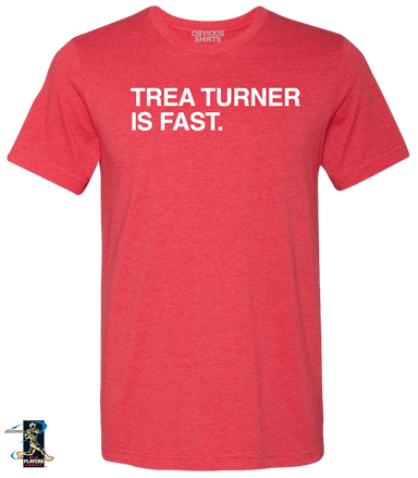 TREA TURNER IS FAST. - OBVIOUS SHIRTS: For the fans, by the fans