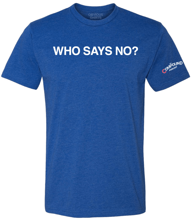 WHO SAYS NO? - OBVIOUS SHIRTS: For the fans, by the fans