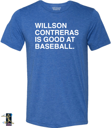 WILLSON CONTRERAS IS GOOD AT BASEBALL. - OBVIOUS SHIRTS: For the fans, by the fans