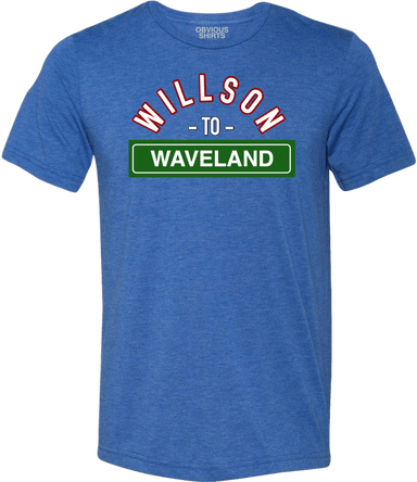 WILLSON TO WAVELAND - OBVIOUS SHIRTS: For the fans, by the fans