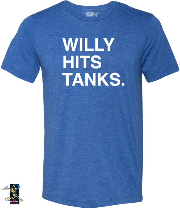 WILLY HITS TANKS. - OBVIOUS SHIRTS: For the fans, by the fans