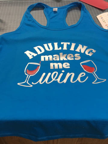 Adulting makes me Wine Mom shirt