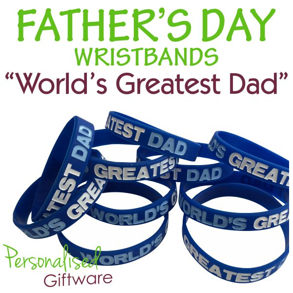 """World's Greatest Dad"" Wristbands"