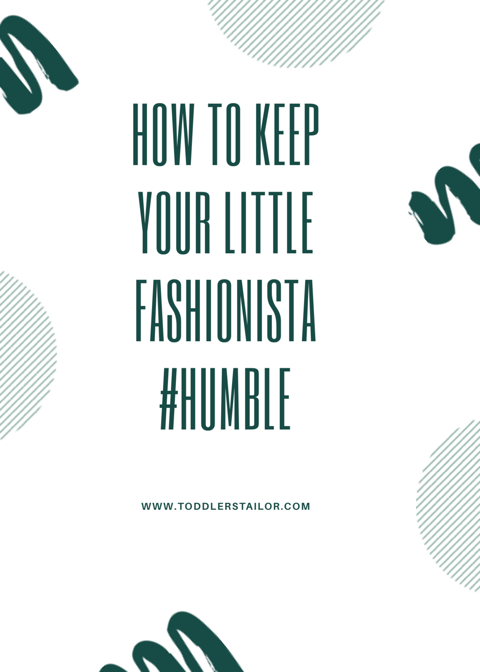 How to Keep your Little Fashionista #humble