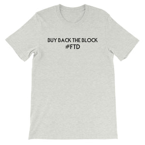 Short-Sleeve Buy Back the Block #FTD Unisex T-Shirt