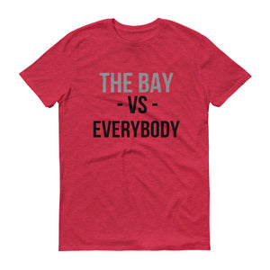 The Bay Vs. Everybody Short-Sleeve T-Shirt