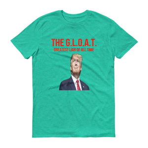 The G.L.O.A.T. Greatest Liar of All Time 45 Short-Sleeve T-Shirt