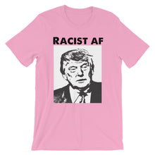 Racist AF Trump Short-Sleeve Unisex T-Shirt
