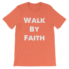 Short-Sleeve Unisex Walk By Faith T-Shirt