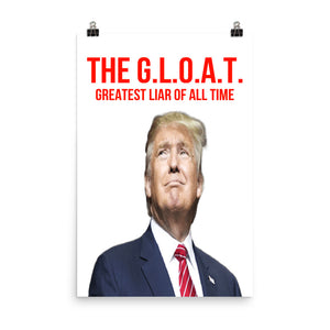 The G.L.O.A.T.Greatest Liar Of All Time Trump 45 Poster