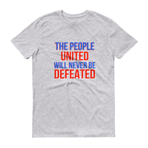 The People United Will Never Be Defeated Short-Sleeve T-Shirt