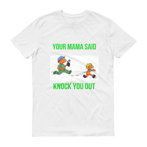 Your Mama Said Knock You Out Anesthesia Short-Sleeve T-Shirt