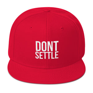 Don't Settle Snapback Hat