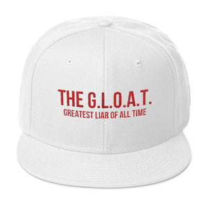The G.L.O.A.T. Greatest Liar of All Time Snapback Hat