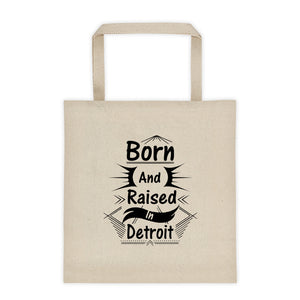Born and Raised in Detroit Tote bag