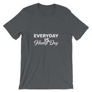 Short-Sleeve Everyday is Hump Day Unisex T-Shirt