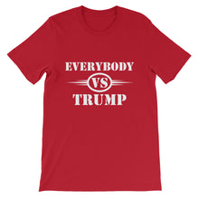 EVERYBODY VS. TRUMP Short-Sleeve Unisex T-Shirt