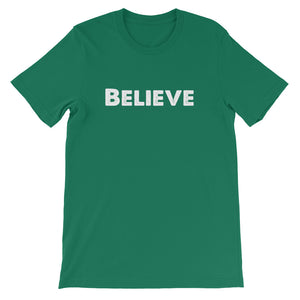 Believe Short-Sleeve Unisex T-Shirt