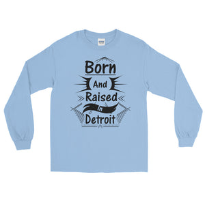 Long Sleeve Born and Raised in Detroit T-Shirt