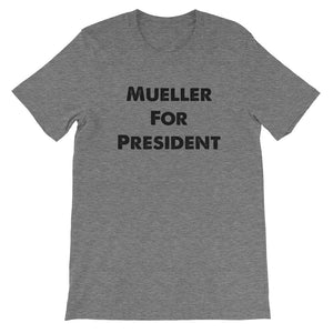 Robert Mueller for president Short-Sleeve Unisex T-Shirt