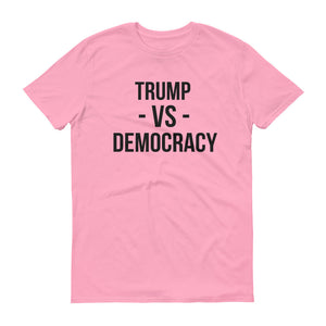 Trump Vs. Democracy Short-Sleeve T-Shirt