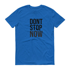 Don't Stop Now Short-Sleeve T-Shirt