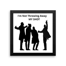 I'm Not Throwing Away My Shot  Hamilton Tribute Framed poster