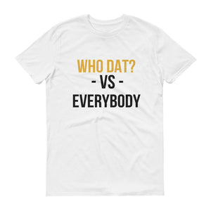 New Orleans Saints Who Dat? Vs. Everybody Short-Sleeve T-Shirt