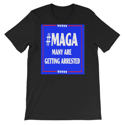 #MAGA Many Are Getting Arrested Short-Sleeve Unisex T-Shirt