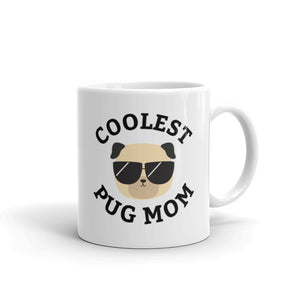 Coolest Pug Mom Coffee and Tea White Glossy Mug for Dog Mothers