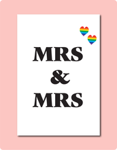 Load image into Gallery viewer, Mrs and Mrs Wedding and Engagement Card. LGBTQ Lesbian Gay with rainbow love hearts in right corner.