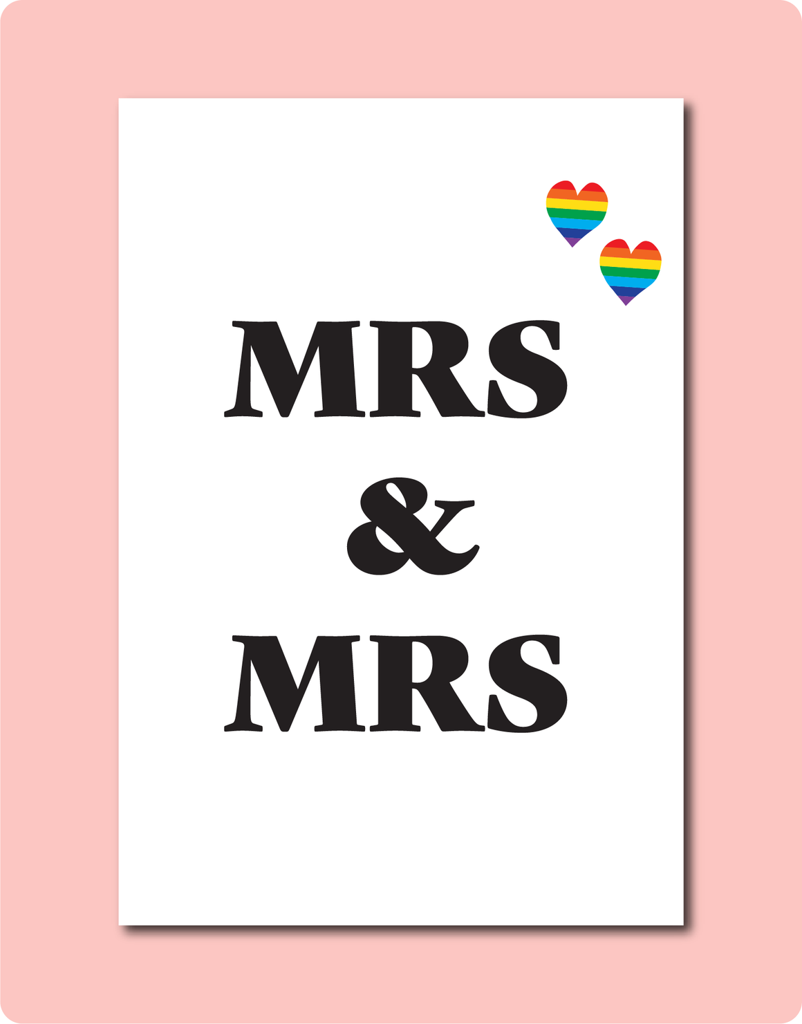 Mrs and Mrs Wedding and Engagement Card. LGBTQ Lesbian Gay with rainbow love hearts in right corner.