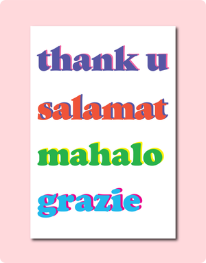 Thank You in Four Languages in English, Filipino, Hawaiian and Italian. So it reads from top Thank u, salamat, mahalo and grazie in different fonts and colour.