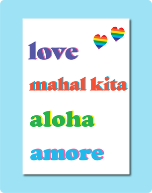 Love in Four Languages Greeting Card. English, Filipino, Hawaiian and Italian. Card reads in different colour fonts love, mahal kita, aloha, amore. Celebratory card