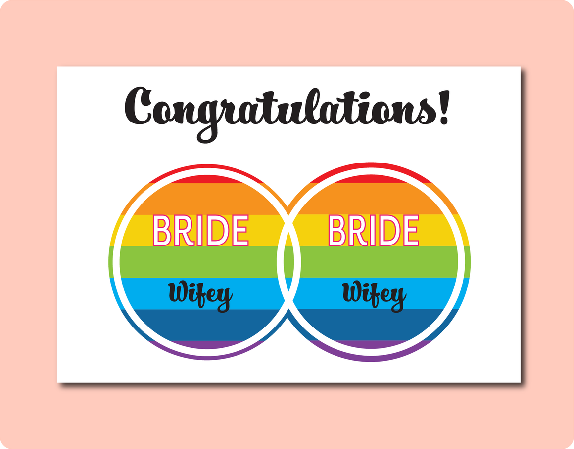 Congratulations to the Brides Wedding LGBT Gay Lesbian Greeting Card with interlocking infinity rings and inside is rainbow flag stripes with the words Bride and Wifey in each circle