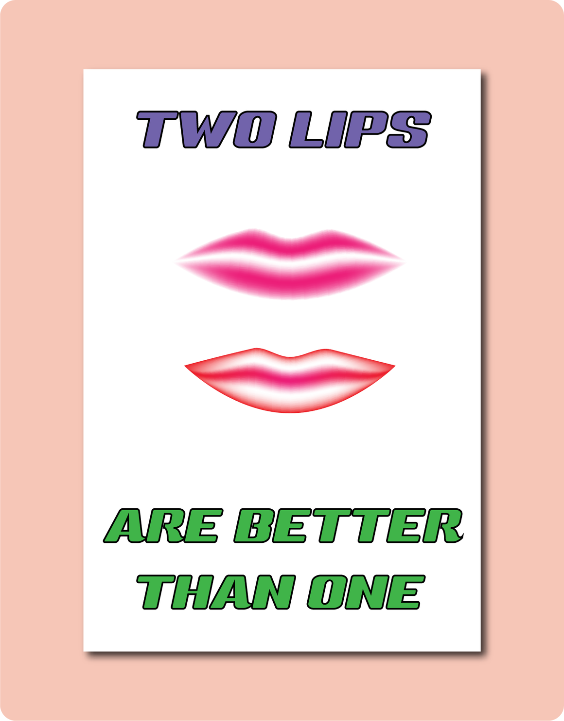 Two Lips are Better Than One Greeting Card Funny LGBT