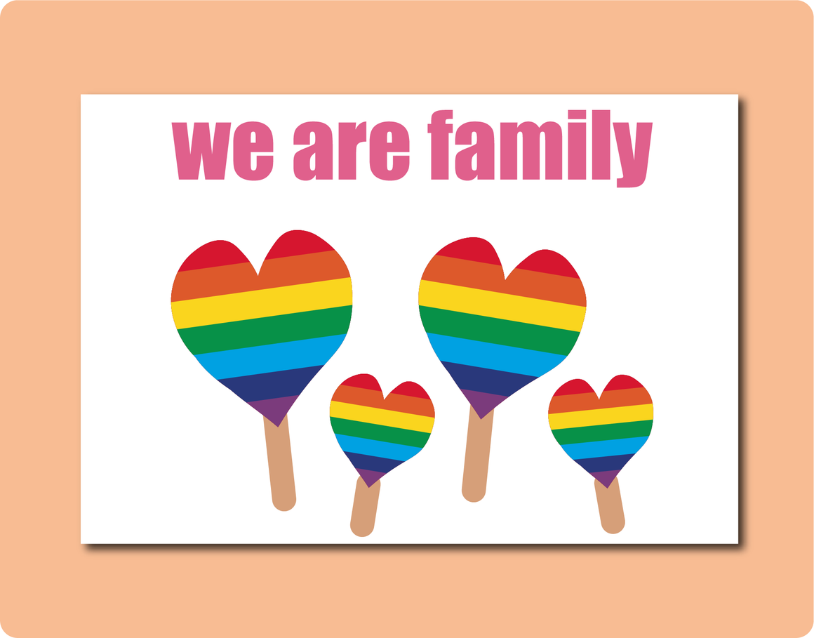 We are Family 2 Greeting Card with a family of four rainbow love hearts on ice cream sticks Funny LGBT Rainbow family Card