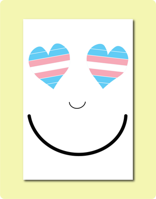 Trans Smiles Greeting Card. LGBT + Family Feel Good Anytime Cards with two trans flag love hearts eyes and a big smile using Australian made paper by Two Brides Presents in Brisbane.