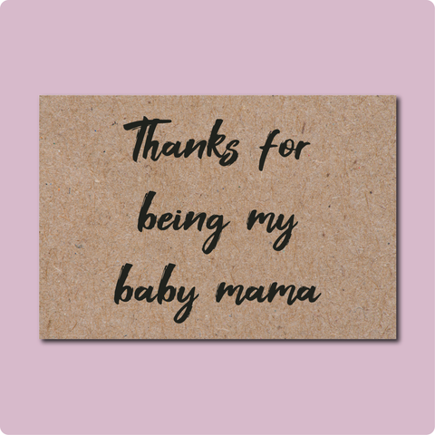 Thanks My Baby Mama Card