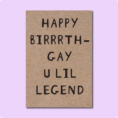 Happy BirrrthGAY U Lil Legend Greeting Card | LGBTQ + Birthday Card