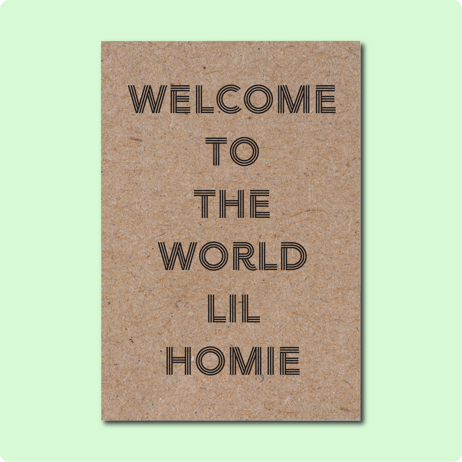Welcome to the world little homie Greeting Card Black Font Kraft Paper