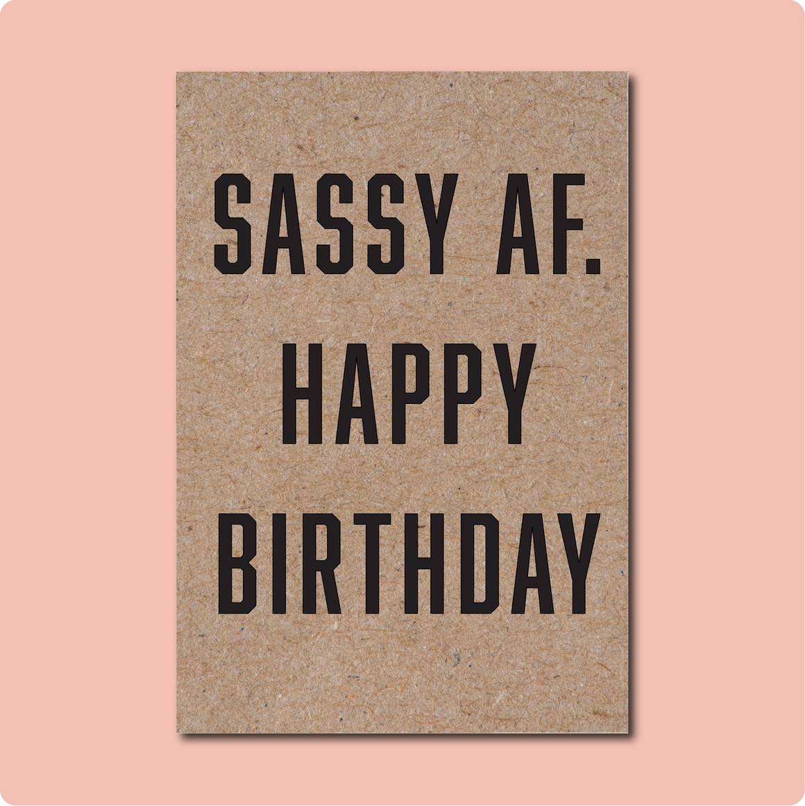 SASSY AF. HAPPY BIRTHDAY CARD | LGBTQ GAY LESBIAN GREETING CARD