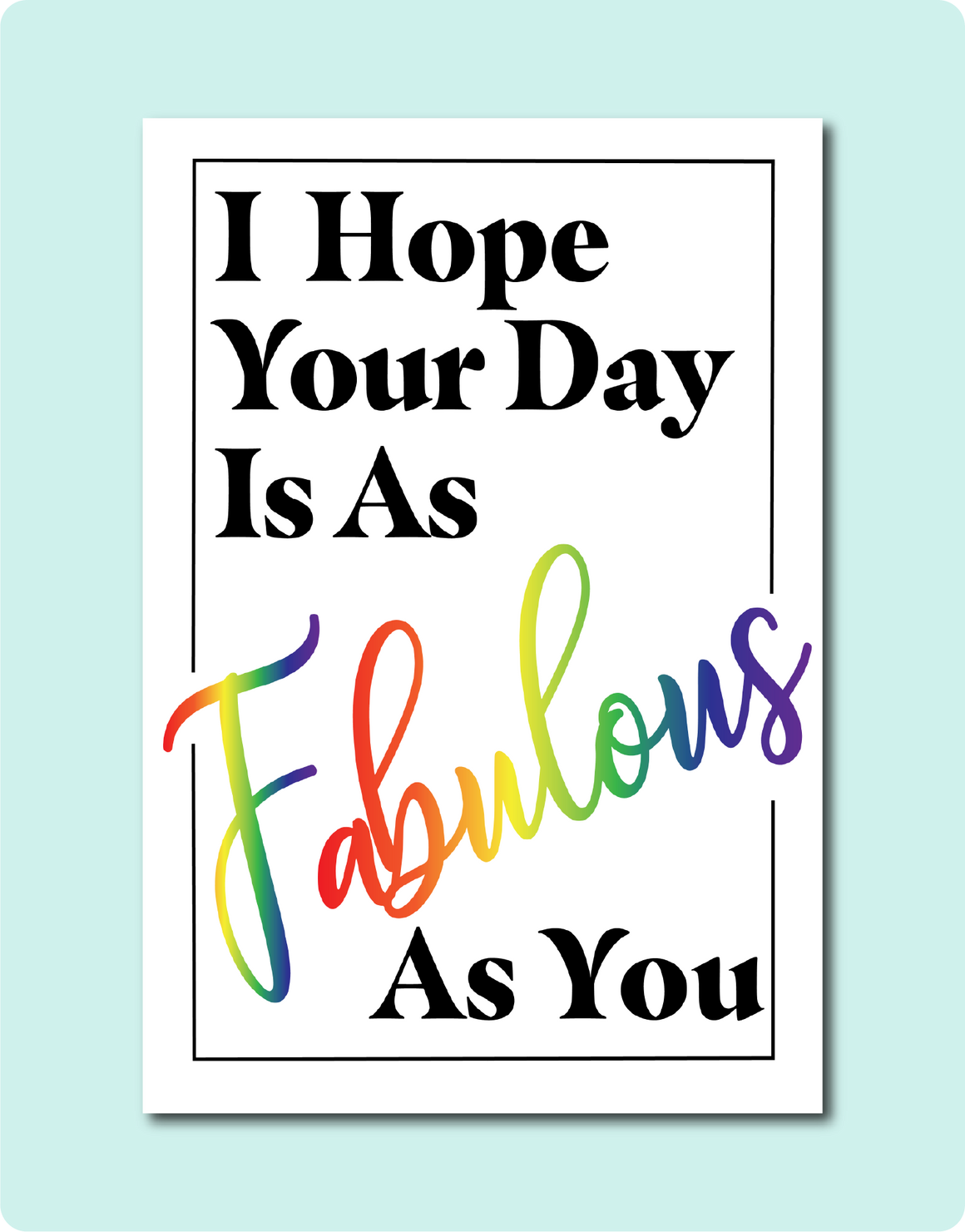 YOU ARE FABULOUS Card