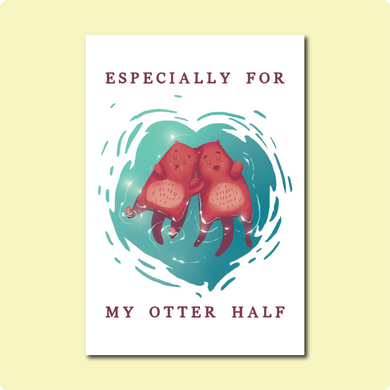 Especially For My Otter Half Card Collaboration with Courtney Peppernell and Two Brides Presents