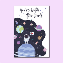 Load image into Gallery viewer, You're Outer This World Card ~ Courtney Peppernell X TBP Collab
