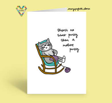 There's no wiser pussy than a mature pussy card