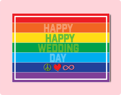 Happy Happy Wedding Day. LGBT Wedding Greeting Card. Includes a peace symbol, love heart and infinity symbol on a rainbow flag