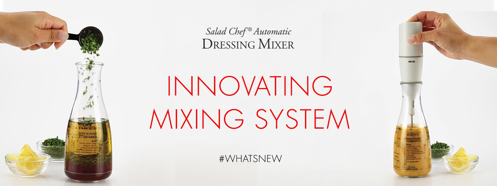 Introducing sleek dressing maker, Meyer Salad Chef!