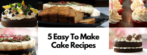 5 Must-Try Cake Recipes