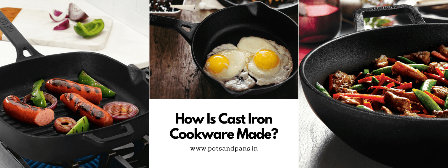 How Is Cast Iron Cookware Made?